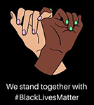 We Stand With Black Lives Matter